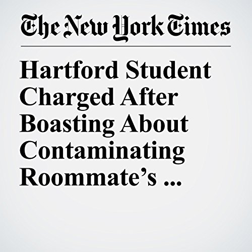 Hartford Student Charged After Boasting About Contaminating Roommate's Belongings copertina
