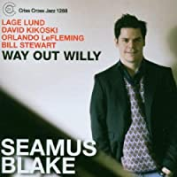 Way Out Willy by Seamus Blake (2007-02-20)