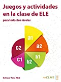 Juegos y actividades en la clase de ELE: Libro (A1-C2) (Técnicas de clase)
