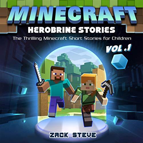 Minecraft Herobrine Stories: Vol 1: The Thrilling Minecraft Short Stories for Children