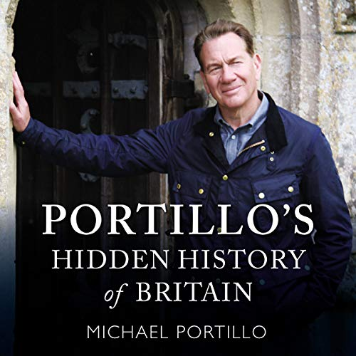 Portillo's Hidden History of Britain audiobook cover art
