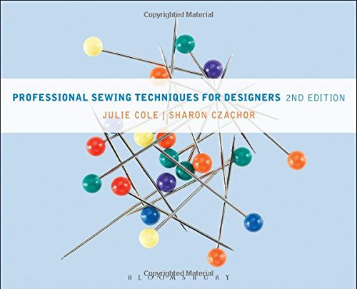 Compare Textbook Prices for Professional Sewing Techniques for Designers 2 Edition ISBN 9781609019259 by Julie Cole,Sharon Czachor