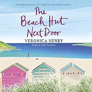 The Beach Hut next Door                   By:                                                                                                                                 Veronica Henry                               Narrated by:                                                                                                                                 Julia Franklin                      Length: 8 hrs and 38 mins     97 ratings     Overall 4.2