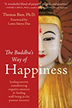 The Buddha's Way of Happiness: Healing Sorrow, Transforming Negative Emotion, and Finding Well-Being in the Present Moment