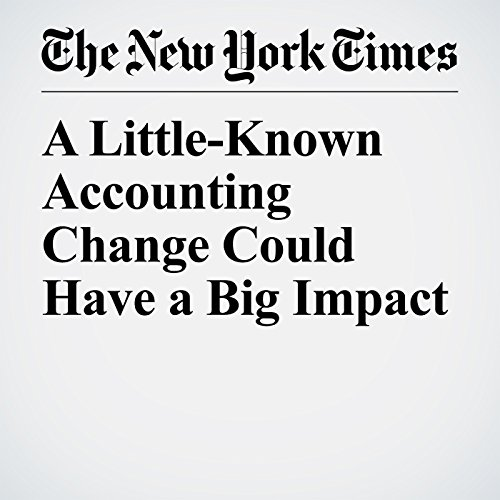 A Little-Known Accounting Change Could Have a Big Impact copertina
