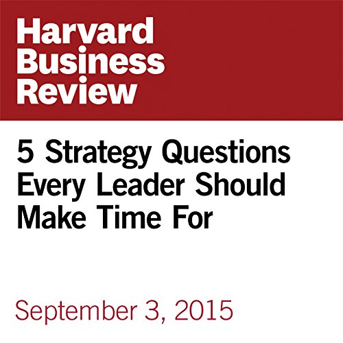 5 Strategy Questions Every Leader Should Make Time For copertina