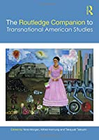 The Routledge Companion to Transnational American Studies (Routledge Literature Companions)