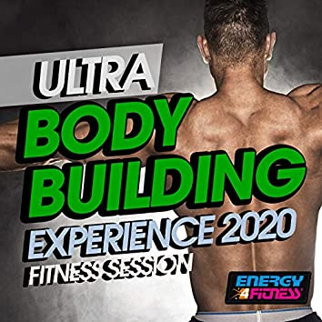 Ultra Body Building Experience 2020 Fitness Session (15 Tracks Non-Stop Mixed Compilation for Fitness & Workout)