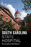 The South Carolina State Hospital: Stories from Bull Street (Landmarks)