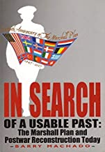 In Search of a Usable Past : The Marshall Plan and Postwar Reconstruction Today