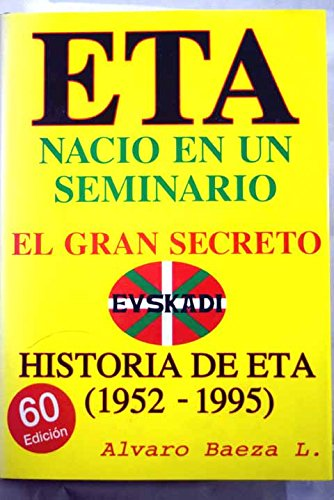 E.T.A. nació en un seminario: el gran secreto : historia de ETA de 1952-1995