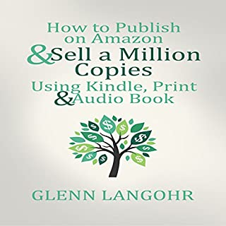 How to Publish on Amazon & Sell A Million Copies Using Kindle, Print & Audio Book audiobook cover art