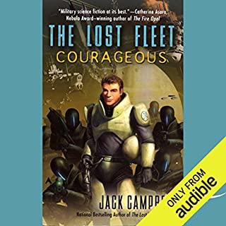 The Lost Fleet: Courageous                   Written by:                                                                                                                                 Jack Campbell                               Narrated by:                                                                                                                                 Christian Rummel,                                                                                        Jack Campbell                      Length: 9 hrs and 43 mins     16 ratings     Overall 4.4