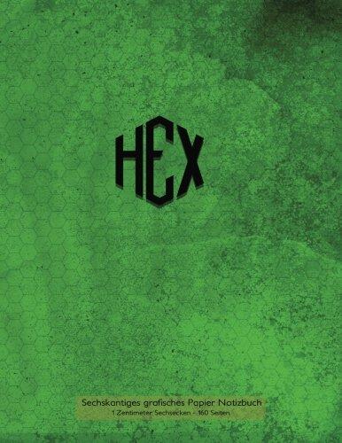 Sechskantiges grafisches Papier Notizbuch 1 Zentimeter Sechsecken 160 Seiten: Ein Zentimeter hexagonales Gitter-Millimeterpapier mit grüner ... Spiele, Karten, Strukturierung von Skizzen