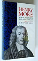 Henry More: Magic, Religion and Experiment (Cambridge Science Biographies)