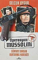Operasyon: Mussolini - Dünyayi Sarsan Kurtarma Harekati