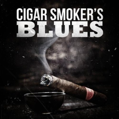 Cigar Smoker's Blues