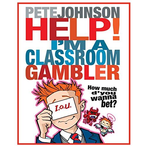 Help, I'm a Classroom Gambler audiobook cover art