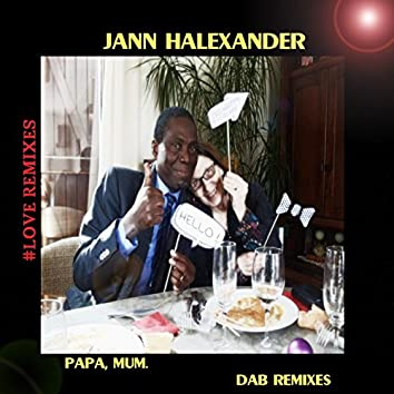 Papa, Mum (Dab Remixes, Love Remixes)