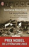 La supplication - Tchernobyl, chronique du monde après l'apocalypse de Svetlana Aleksievich ( 11 août 2004 ) - J'ai lu; Édition J'ai lu (11 août 2004) - 11/08/2004