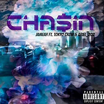 Chasin' (feat. Tokyo Crow & Ariel 202)