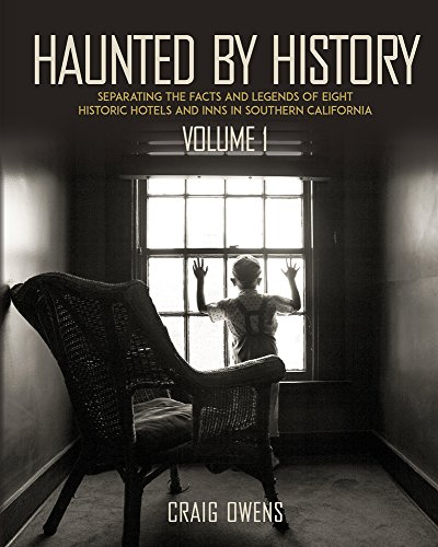Haunted by History: Separating the Facts and Legends of Eight Historic Hotels and Inns in Southern California (1)