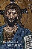 VIE TERRESTRE DU CHRIST