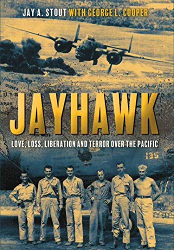 Jayhawk: Love, Loss, Liberation, and Terror Over the Pacific (English Edition)