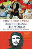 Image of How to Change the World: Reflections on Marx and Marxism