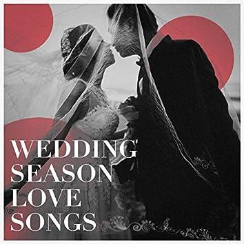 Wedding Season Love Songs