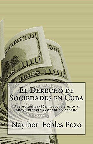 El Derecho de Sociedades en Cuba: Una actualización necesaria ante el nuevo modelo económico cubano