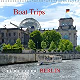 Boat Trips in and around Berlin (Wall Calendar 2022 300 × 300 mm Square): Cruises on the waters of Berlin and Potsdam (Monthly calendar, 14 pages )
