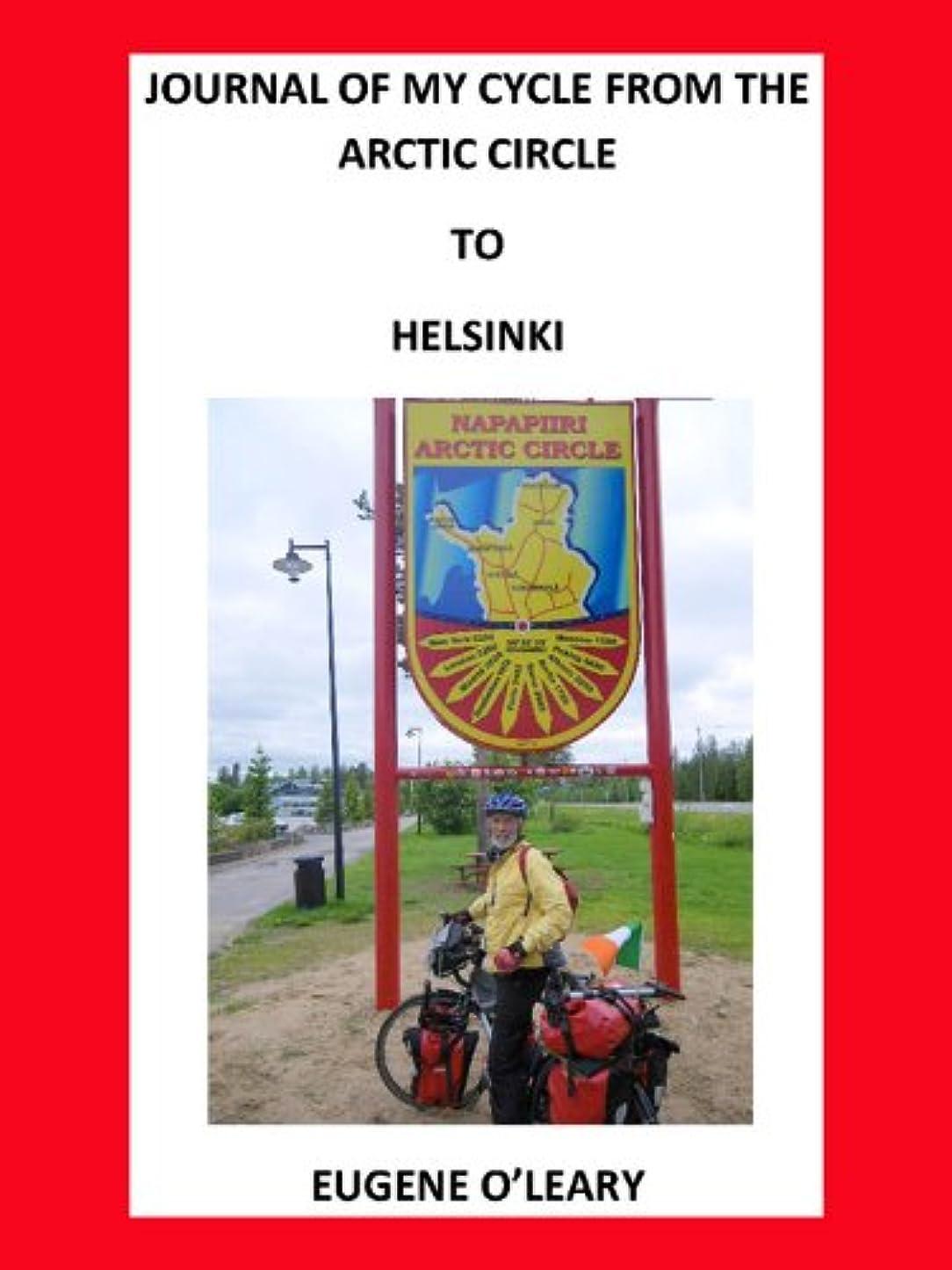 兵器庫ラフシャトルJournal of my cycle from the Arctic Circle to Helsinki (English Edition)