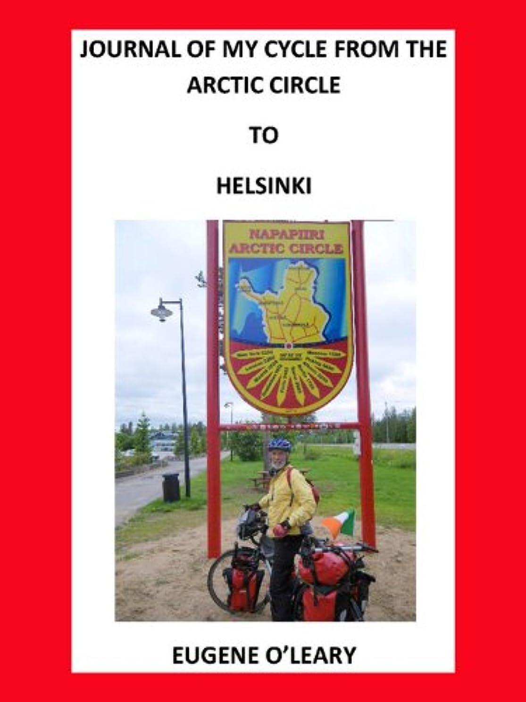 慢性的説明シーズンJournal of my cycle from the Arctic Circle to Helsinki (English Edition)