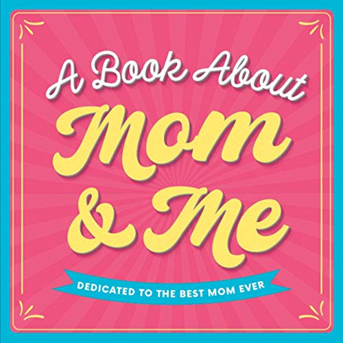 A Fill-In-The-Blank Journal with Prompts that You Complete: Personalized Keepsake Gift for Mom from Son or Daughter (Mothers Day Basket Stuffers)