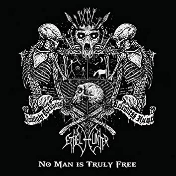 No Man Is Truly Free