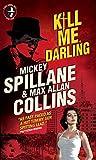 Mike Hammer - Kill Me, Darling - Mickey Spillane