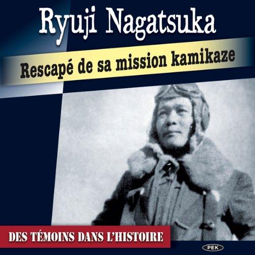 Couverture de Rescapé de sa mission kamikaze