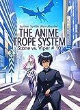 The Anime Trope System: Stone vs. Viper, #10 a LitRPG
