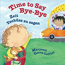 Time to Say Bye-Bye: Zeit Tschüss zu sagen : Babl Children's Books in German and English (German Edition)