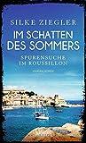 Image of Im Schatten des Sommers - Spurensuche im Roussillon (Roussillon-Krimis)