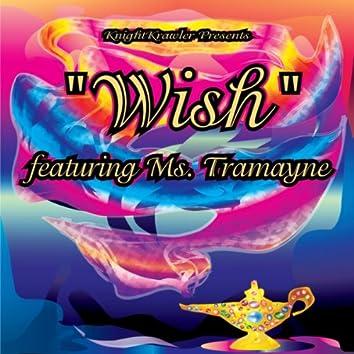 Wish (Feat. Ms. Tramayne)