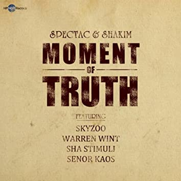 Moment of Truth (feat. Skyzoo, Warren Wint, Sha Stimuli & Senor Kaos)