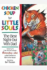 Chicken Soup for Little Souls Reader: The Best Night Out with Dad Library Binding