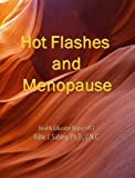 Hot Flashes and Menopause (Pain & Stress Center Health Educator Report Book 51)