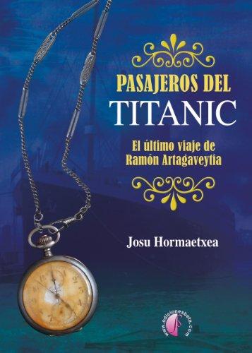 Pasajeros del Titanic: el último viaje de Ramón Artagaveytia (Ensayo)