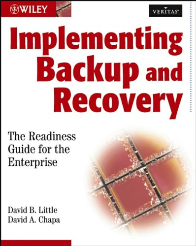 Implementing Backup and Recovery: The Readiness Guide for the Enterprise (Veritas Series)