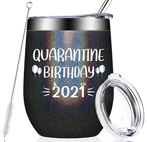 Quarantine Birthday 2021, Funny Quarantine Birthday Gifts for Women, Men, Female Friends, Grandma, Sister, 21st 30th 40th 50th 60th 70th Presents, 12oz Vacuum Insulated Wine Tumbler Cup