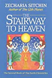 The Stairway to Heaven (Book II) (2nd Book of Earth Chronicles)