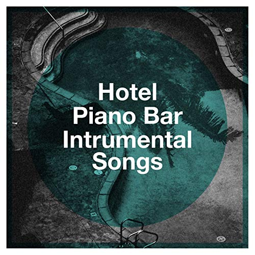 Hotel Piano Bar Intrumental Songs